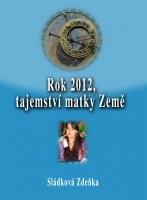 Rok 2012, tajemství matky Země